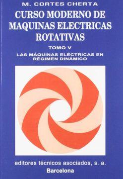 portada Volumen 5. Las Máquinas Eléctricas en Régimen Dinámico (Curso Moderno de Máquinas Eléctricas Rotativas)