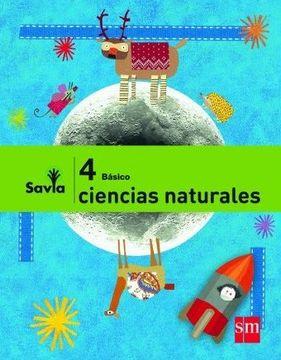 portada Ciencias Naturales 4° Básico (Proyecto Savia) (Sm)