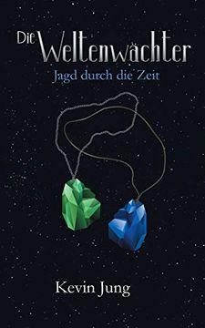 portada Die Weltenwächter: Jagd Durch die Zeit (Die Weltenwächter (1)) (libro en Alemán)