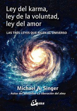 portada Ley del Karma, ley de la Voluntad, ley del Amor: Las Tres Leyes que Rigen el Universo