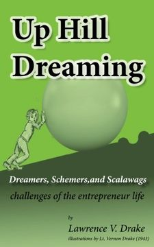 portada Up Hill Dreaming: Dreamers, Schemers, and Scalawags; challenges of the entrepreneur life