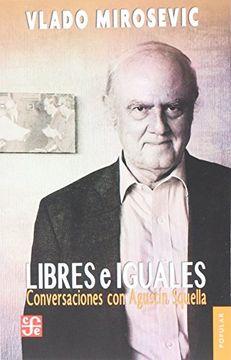 portada Libres e Iguales. Conversaciones con Agustín Squella