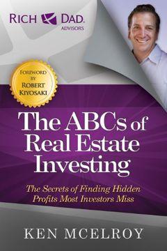 portada The Abcs of Real Estate Investing: The Secrets of Finding Hidden Profits Most Investors Miss (Rich Dad's Advisors (Paperback)) (libro en Inglés)