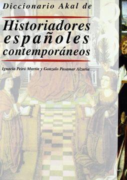 portada Diccionario Akal de Historiadores españoles contemporáneos (Diccionarios)