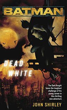 portada Batman(Tm): Dead White (libro en Inglés)