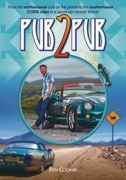 portada Pub2Pub: From the Northernmost pub on the Planet to the Southernmost.   27,000 Miles in a Sports car Named 'kermit' (libro en Inglés)