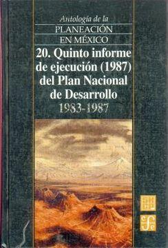 portada antologia de la planeacion en mexico, 20. quinto informe de ejecucion (1987) del plan nacional de desarrollo (1983-1988)