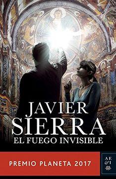 portada El Fuego Invisible (Premio Planeta 2017)