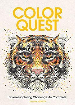 portada Color Quest: Extreme Coloring Challenges to Complete (libro en Inglés)
