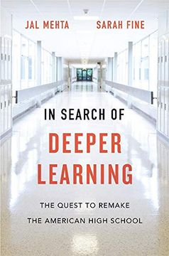 portada In Search of Deeper Learning: The Quest to Remake the American High School (libro en Inglés)