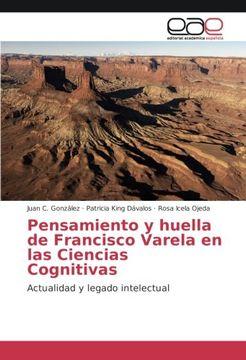 portada Pensamiento y Huella de Francisco Varela en las Ciencias Cognitivas: Actualidad y Legado Intelectual