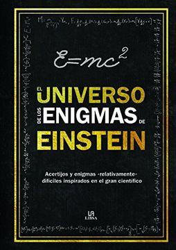 """portada El Universo de los Enigmas de Einstein: Acertijos y Enigmas """"Relativamente"""" Difíciles Inspirados en el Gran Científico"""