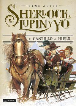 portada El Castillo de Hielo: Sherlock, Lupin y yo 5