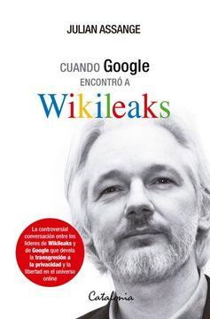 portada Cuando Google Encontró a Wikileaks
