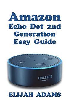 Libro Amazon Echo dot 2nd Generation Easy Guide (libro en
