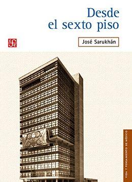 portada Desde el Sexto Piso (Vida y Pensamiento de México