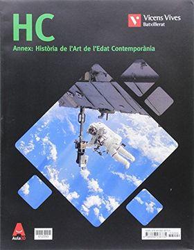 portada Hc+ Annex (Historia mon Contemporani) Aula 3d: Hc. Illes Baleaars. Història del món Contemporani i Annex Htra. De L'art. Aula 3d: 000002 - 9788468236735 (libro en Catalán)