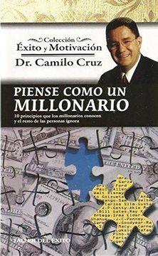 PIENSE COMO UN MILLONARIO DR. CAMILO CRU