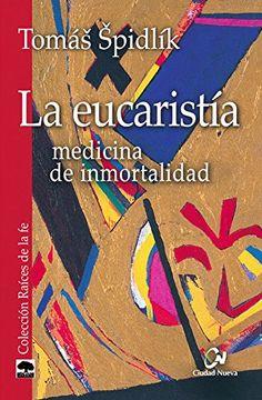 portada La Eucaristía. Medicina de Inmortalidad
