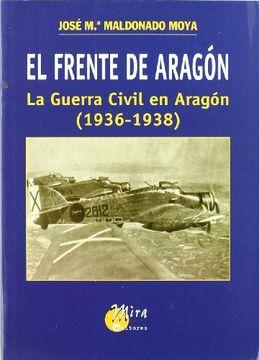 portada El Frente De Aragon: La Guerra Civil En Aragon