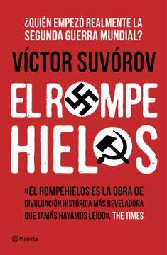 portada El Rompehielos:  Quién Empezó la Segunda Guerra Mundial?