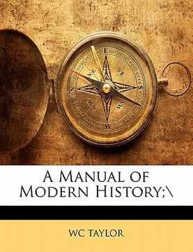 "portada a manual of modern history;"";""nabu press"