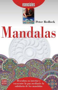 portada Mandalas. Descubra su Interior y Encuentre la paz Mediante la Sabiduría de los Mandalas (Esenciales (Robin Book))