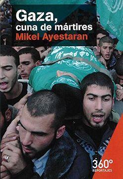 portada Gaza, Cuna de Mártires (Reportajes 360º)
