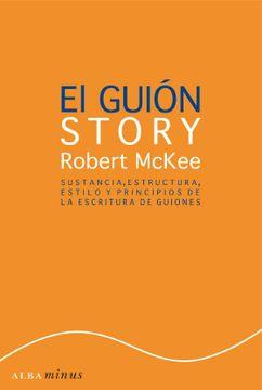 portada El Guión Sustancia, Estructura, Estilo y Principios de la Escritura de Guiones
