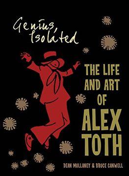 portada Genius, Isolated: The Life and art of Alex Toth (libro en Inglés)