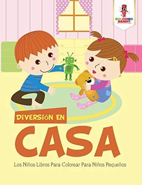 portada Diversión en Casa: Los Niños Libros Para Colorear Para Niños Pequeños