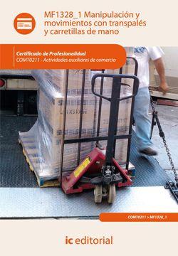 portada Manipulación y Movimientos con Transpalés y Carretillas de Mano. Comt0211 - Actividades Auxiliares de Comercio