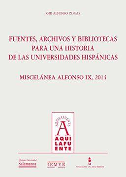 portada Fuentes, Archivos y Bibliotecas Para una Historia de las Universidades Hispánicas