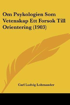 portada Om Psykologien som Vetenskap ett Forsok Till Orientering (1903)
