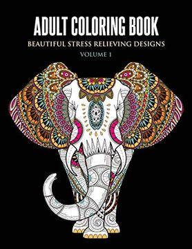 portada Adult Coloring Book: Beautiful Stress Relieving Designs Volume 1 (Animals, Flowers, Unicorns, Mermaids, Mandalas, and Much More) (libro en Inglés)