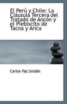 portada el per y chile: la cl usula tercera del tratado de anc n y el plebiscito de tacna y arica