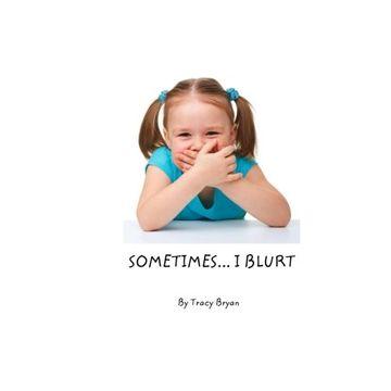 portada Sometimes...I Blurt!: Volume 3 (Sometimes...I Feel & Do)