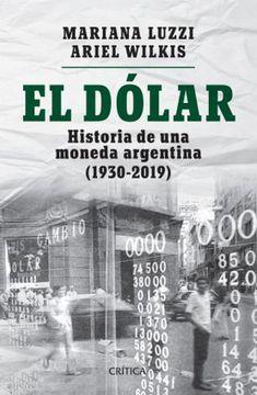 portada Dolar Historia de una Moneda Argentina