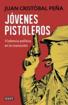 portada Jóvenes Pistoleros. Violencia Política en la Transición
