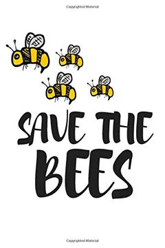 portada Save the Bees: Do you Love all Natures Creatures Including the Beautiful Honey Bee? Our Planets Survival Depends on the Bees and Conservation is Very Important (libro en Inglés)