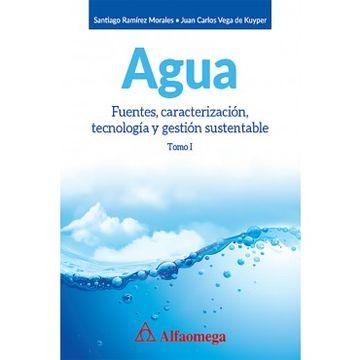 portada Agua: Fuentes, Caracterización, Tecnología y Gestión Sustentable. Tomo 1