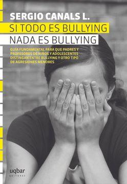 portada Si Todo es Bullying, Nada es Bullying