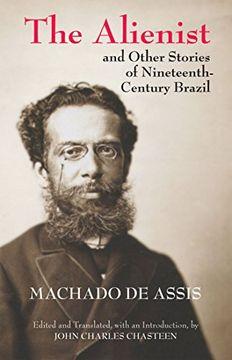 portada The Alienist and Other Stories of Nineteenth-Century Brazil (Hackett Classics) (libro en inglés)