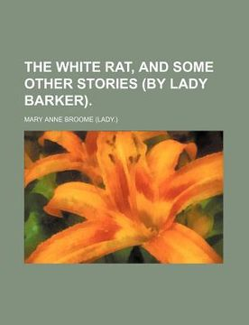 portada the white rat, and some other stories (by lady barker).