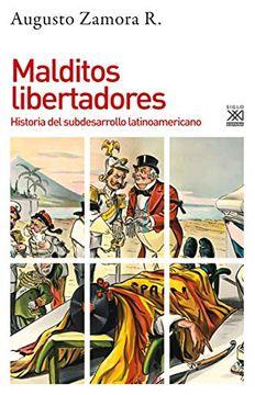 portada Malditos Libertadores: Historia del Subdesarrollo Latinoamericano