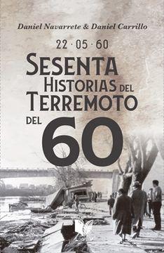 portada 22. 05. 60. Sesenta Historias del Terremoto del 60
