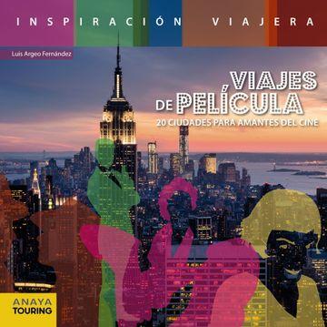 portada Viajes de Película. 20 Ciudades Para Amantes del Cine (Inspiración Viajera)