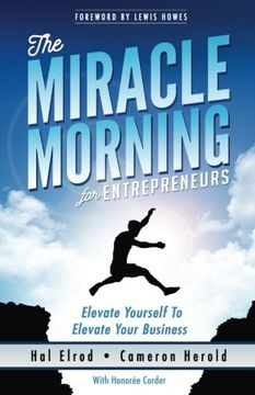 portada The Miracle Morning for Entrepreneurs: Elevate Your SELF to Elevate Your BUSINESS