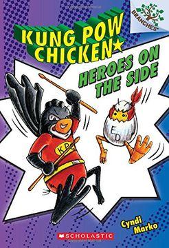 portada Heroes on the Side: A Branches Book (Kung pow Chicken #4) (libro en inglés)