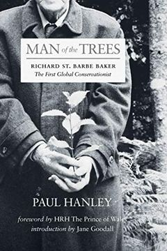 portada Man of the Trees: Richard st. Barbe Baker, the First Global Conservationist (libro en Inglés)